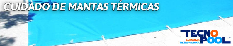 Cuidados para las mantas térmicas de piscinas